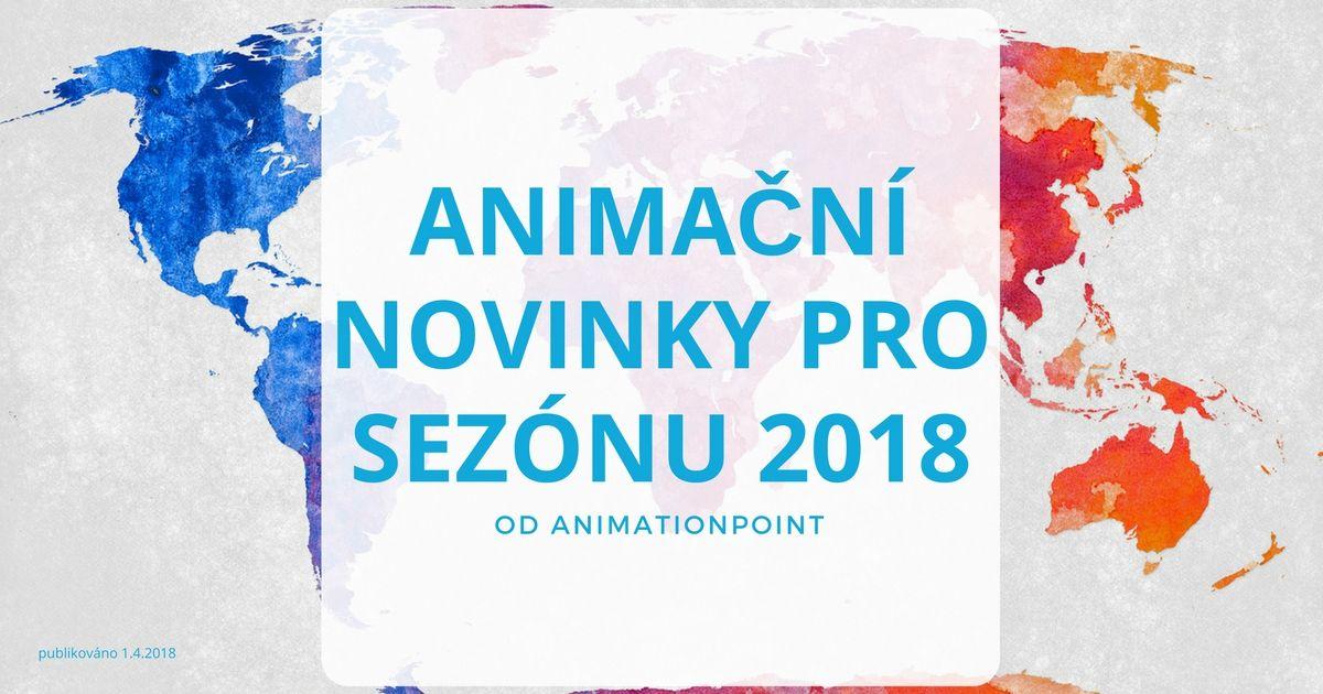 Animační novinky pro sezónu 2018 web 1.4.