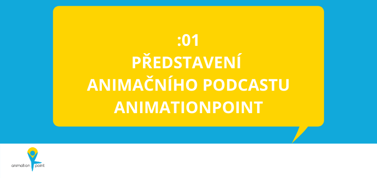 PODCAST: Je tady animační podcast AnimationPoint!