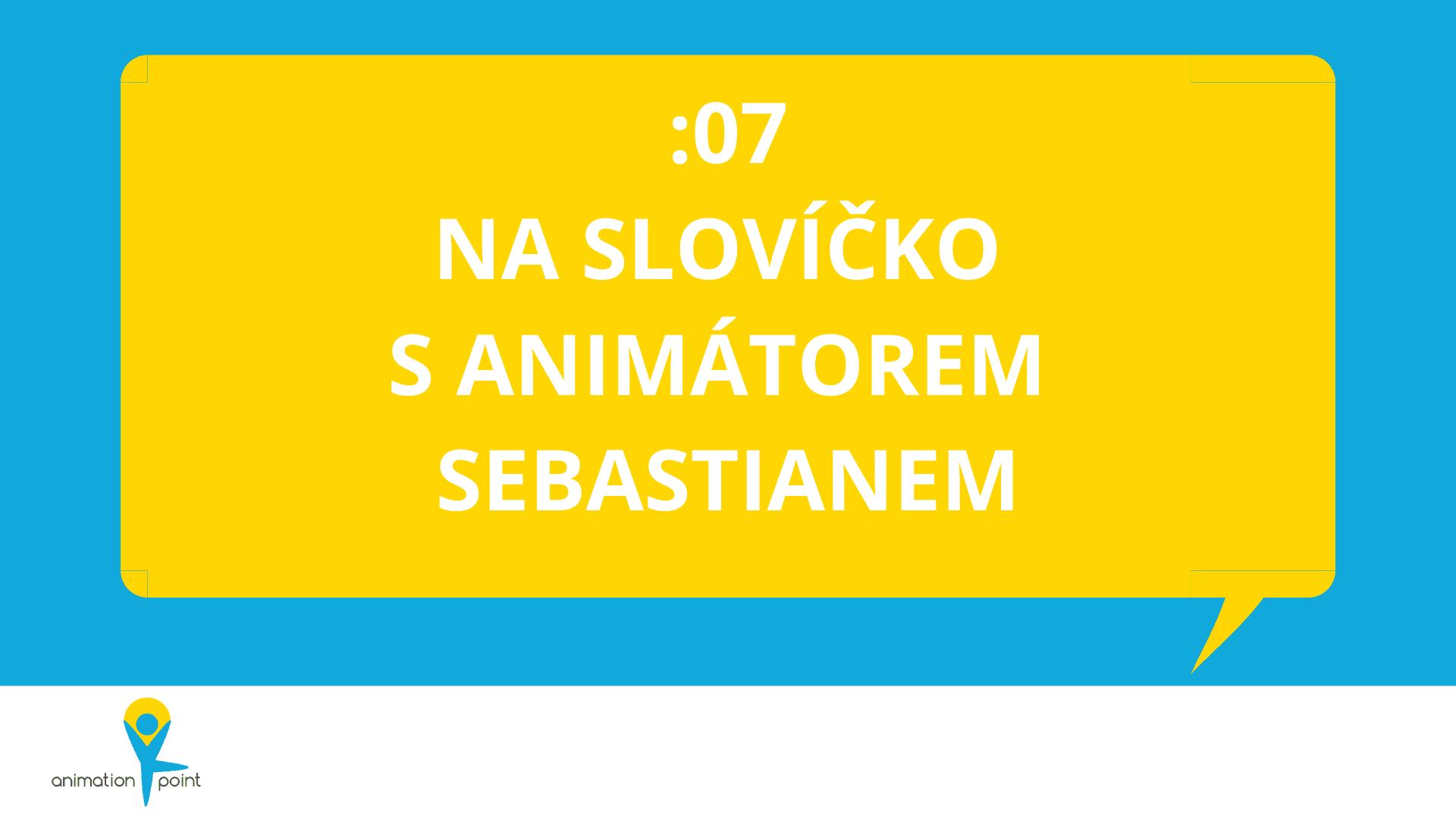 Na slovíčko s animátorem Sebastianem