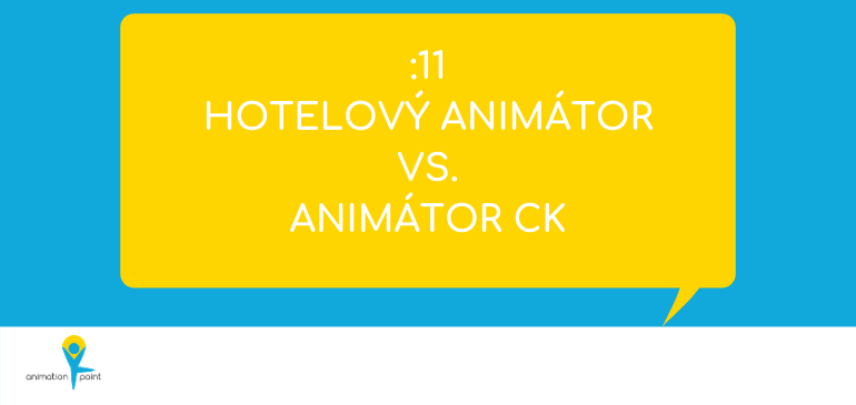 PODCAST: Hotelový animátor vs. Animátor CK