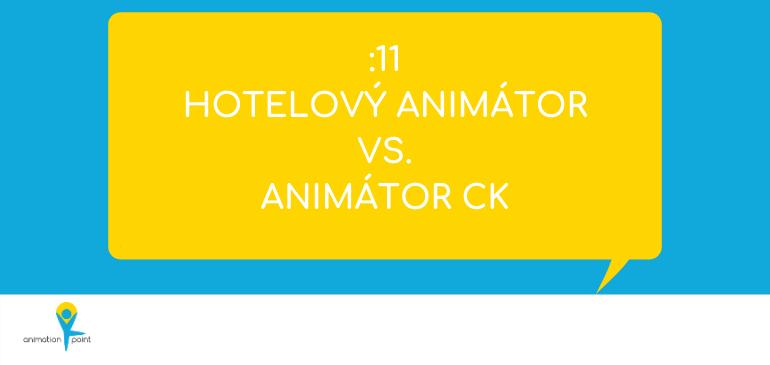 11. epizoda podcast AnimationPoint - hotelový animátor vs. animátor CK