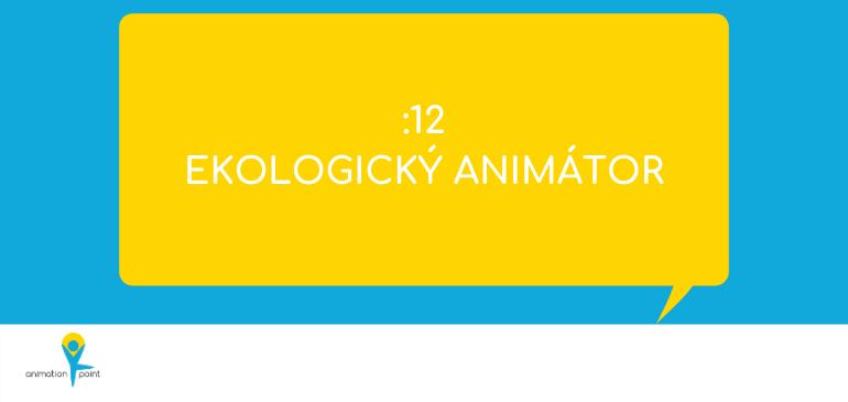 PODCAST: Ekologický animátor