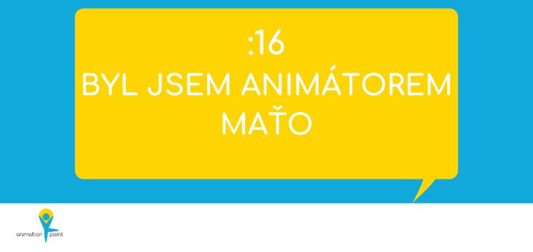 PODCAST: Byl jsme animátorem – Maťo