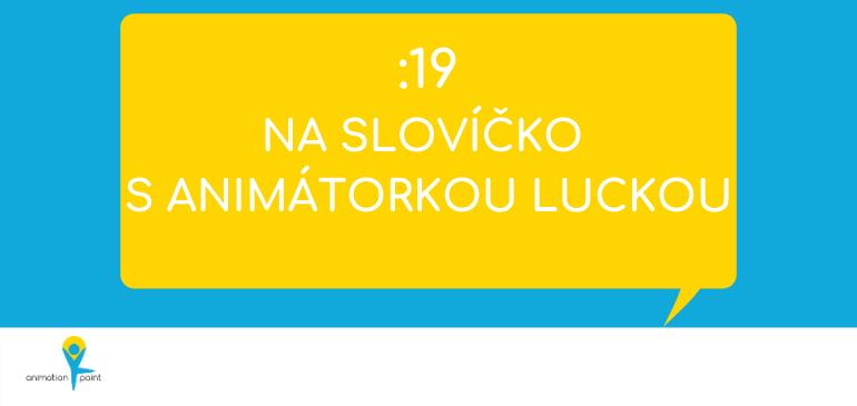 Na slovíčko s animátorkou Luckou - náhled na web